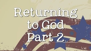 Returning To God Part 2 - HD Version