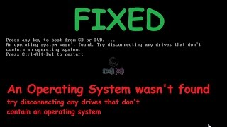 An operating system wasn't found try disconnecting any drives that don't contain an operating system