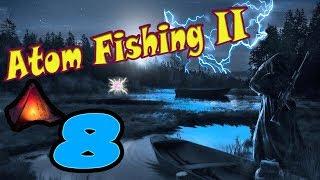 AtomFishing II #8 Рванем за рыбкой?