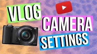 BEST Vlog Camera Settings For Sony Cameras
