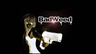 BadWeed - My Future In Your Eyes(rmx)