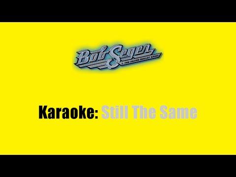 Karaoke: Bob Seger / Still The Same
