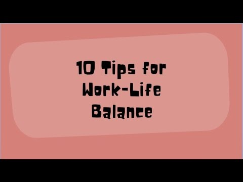 10 Tips For Work-Life Balance - YouTube - work tips