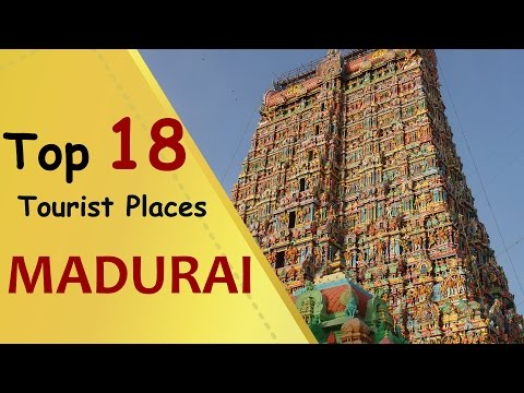 """MADURAI"" Top 18 Tourist Places 