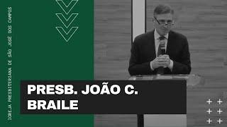 Presb. João C. Braile | 18/07/21