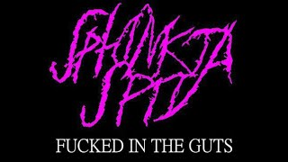 Sphinkta Spit - Fucked in the guts (porngrind goregrind)