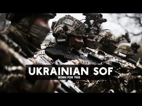"UKRAINIAN ARMY SOF   ""Born For This"""