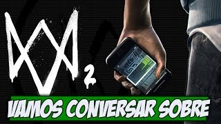 Vamos conversar sobre Watch Dogs 2? - Gamervlog
