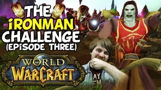 "World Of Warcraft Iron Man Challenge: Episode Three ""It Gets Spooky"""