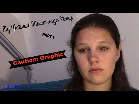 My Natural Miscarriage Story    Part 1