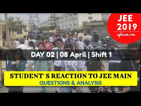 JEE Main 2019 (8th April | Shift 1) : Live Student Reaction, Analysis, Questions Asked