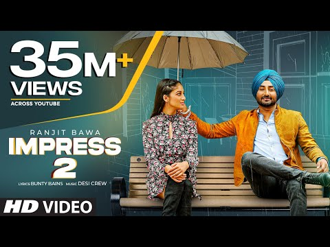 Impress 2 - Ranjt Bawa Latest Punjabi Songs released by T Series