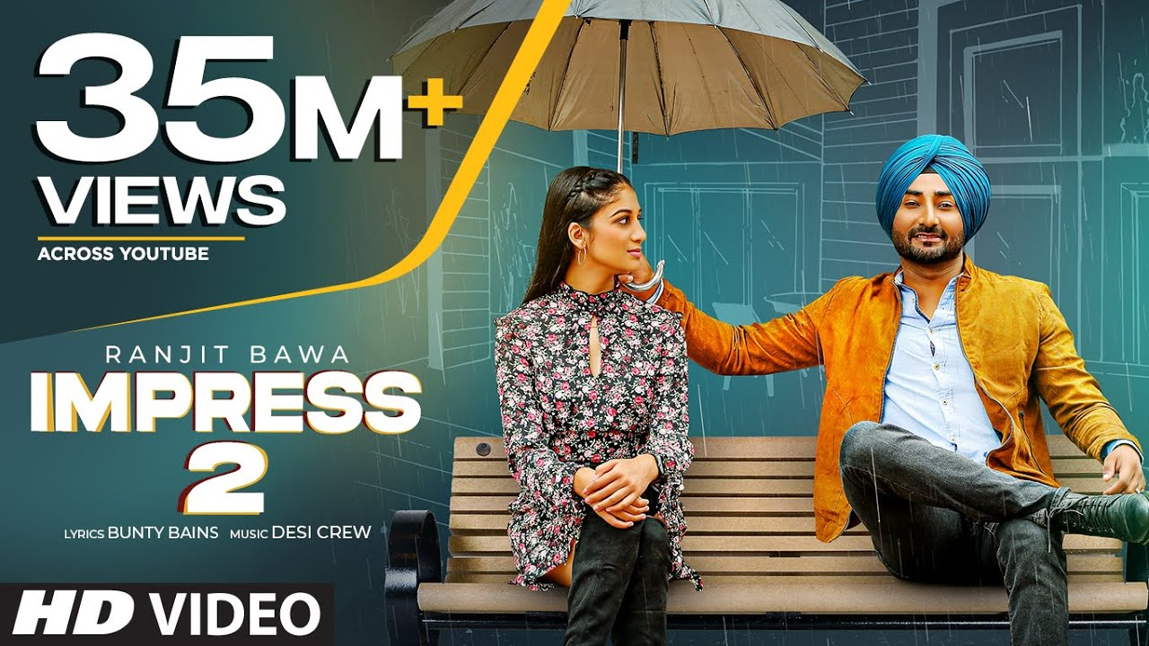 Download Ranjit Bawa  (Full Song) Impress 2 | Desi Crew | Bunty Bains | Latest Punjabi Songs 2020