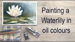 Painting a waterlily in oil colours.