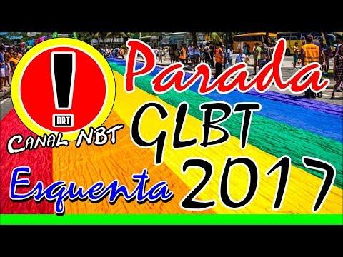 Parada GLBT 2017 - O Esquenta - Canal NBT