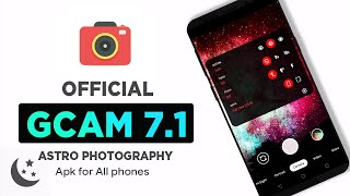 Official Google Camera 7.1 - AstroPhotography - Gcam 7.1 Apk Download & install