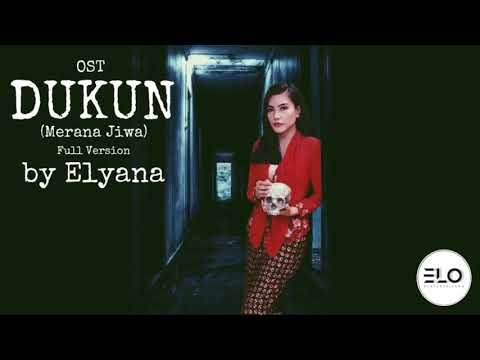 OST DUKUN - Merana Jiwa by Elyana (FULL VERSION)