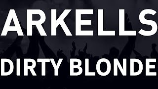 Arkells - Dirty Blonde [HQ]
