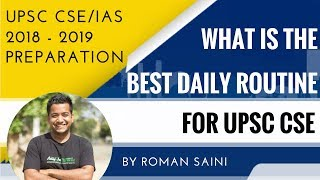 UPSC CSE 2018 - 2019 - Daily Routine - Best Daily Plan For UPSC CSE/IAS Aspirants - Roman Saini
