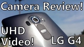 LG G4: Camera Review - UHD Video Samples - The Best Review Online!