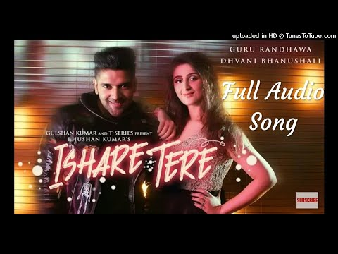ISHARE TERE Full Audio Song By Guru Randhawa Audio