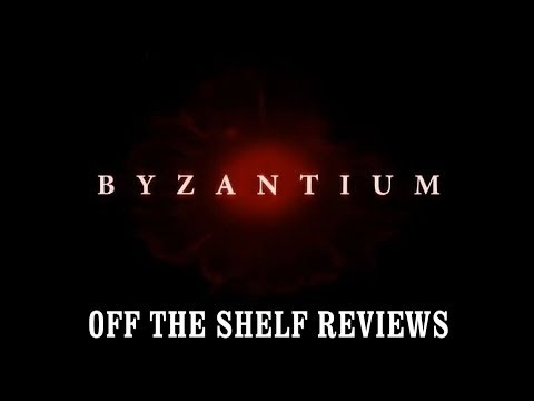 Byzantium Review - Off The Shelf Reviews