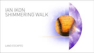 Shimmering Walk - Ian Ikon