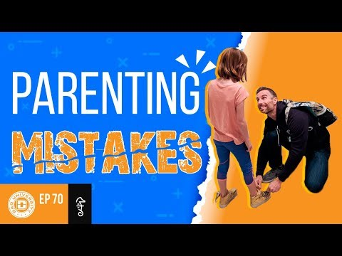 7 Parenting Mistakes We Are ALL Guilty Of | Dad University