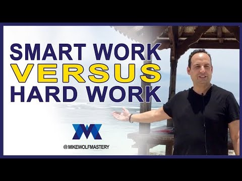 Smart Work VS Hard Work - How To Work Smarter Not Harder