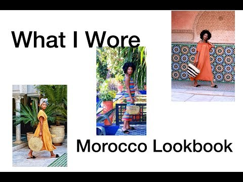 Morocco Lookbook: What I Wore in Marrakech Morocco
