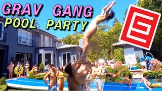 GRAV GANG POOL PARTY ( w/ Sofie Dossi)
