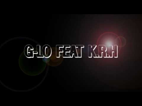 G-LO FEAT K.R.H BABY BACK TO ME