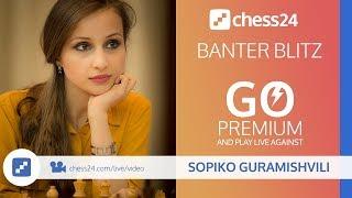Banter Blitz with IM Sopiko Guramishvili (Miss Tactics) -  March 20, 2018
