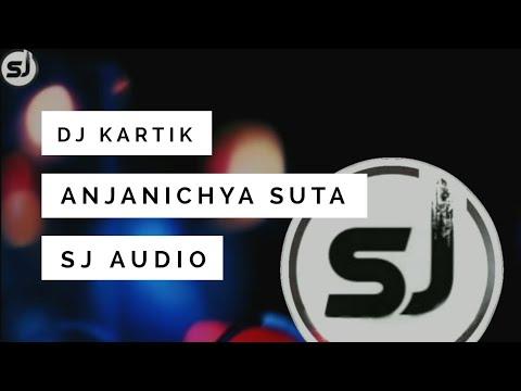 Anjanichya Suta 2k18 (EDM MIX) - DJ Kartik KD Belgaum || SJ Audio||