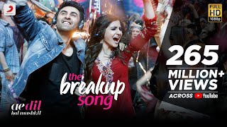 Download Hindi Video Songs - The Breakup Song - Ae Dil Hai Mushkil | Ranbir | Anushka | Pritam | Arijit I Badshah | Jonita
