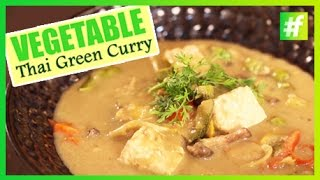 How To Make Vegetable Thai Green Curry | By Chef Ajay Chopra