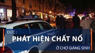 Đức: Phát hiện chất nổ ở chợ Giáng sinh | VTC1