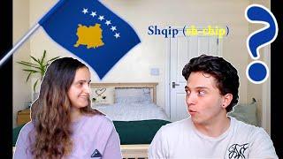 Teaching My Boyfriend My Language   Shqip   Kosovo   Albanian