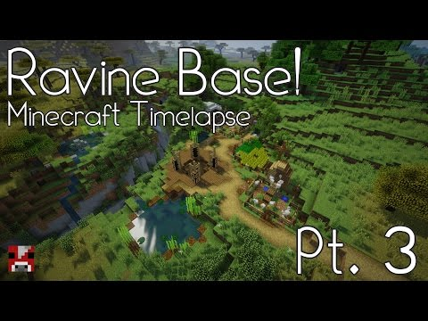 Minecraft Timelapse - Ravine Base - Pt. 3 (WORLD DOWNLOAD)