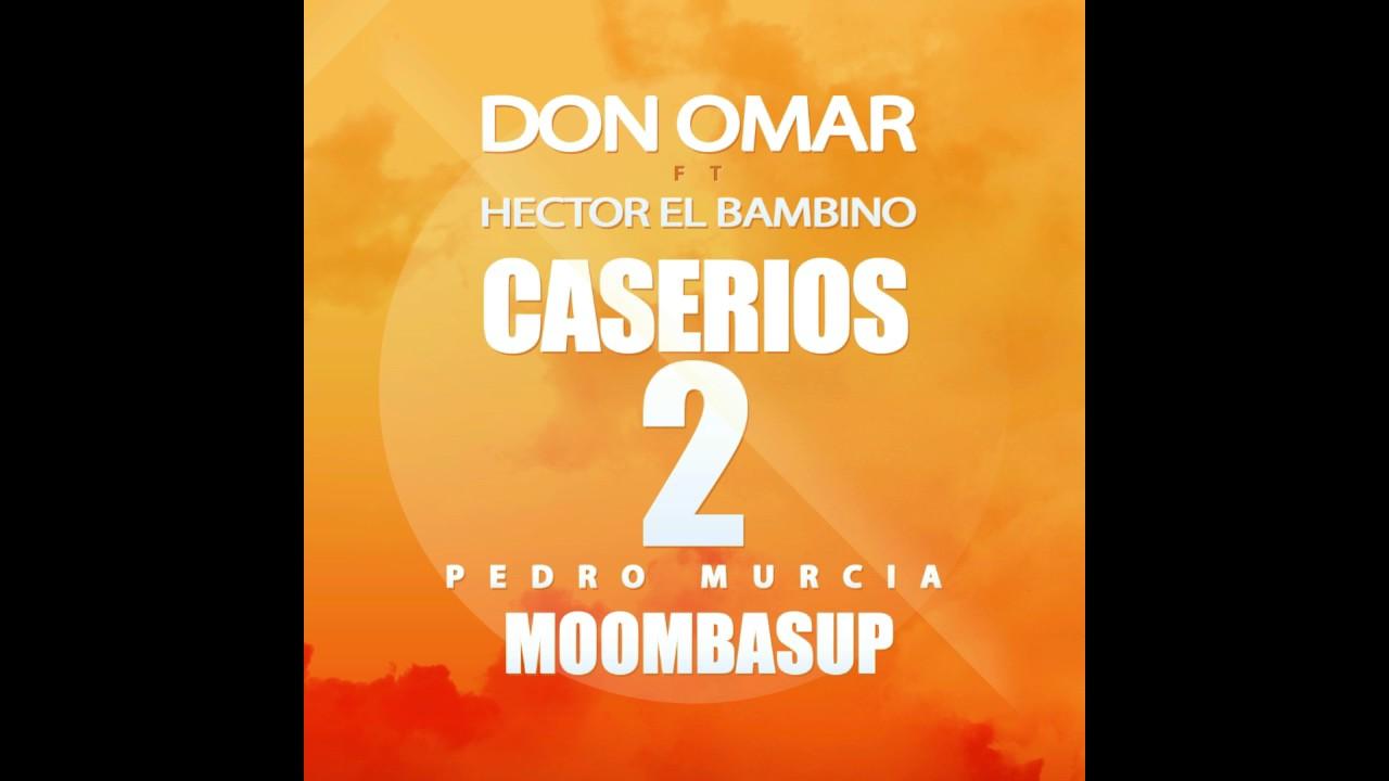 Don Omar ft Hector El Bambino - Caserios 2 (Pedro Murcia Moombasup)