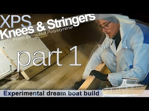 Making Stringers & Knees from XPS foam [part 1] - Dream Boat Build