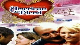 American Blend | Full Length Movie | Anupam Kher, Dee Wallace, Ranjit Chowdhry