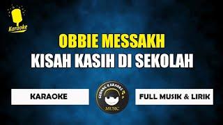 Kisah Kasih DiSekolah Obbie messakh (karaoke version) full musik & lirik