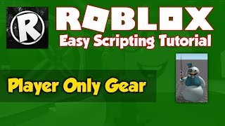 Roblox | How to make a Player Only Gear Script