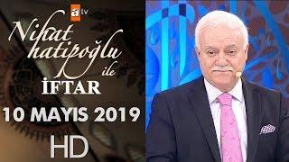 Nihat Hatipoğlu ile İftar - 10 Mayıs 2019