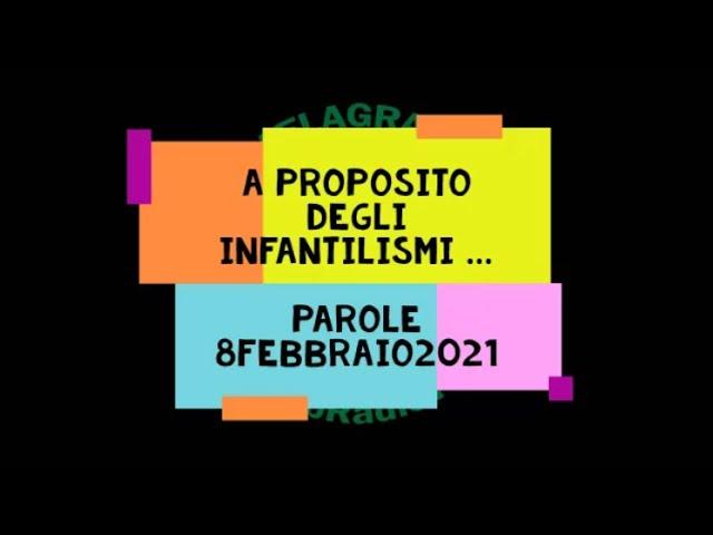 A proposito degli infantilismi.... Parole rubrica di radioWebTV melagrana 8feb21
