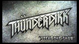 """Thunderdikk - """"Steal The Show"""" (NEW SONG)"""