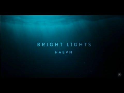 HAEVN - Bright Lights