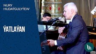 Nury Hudaygulyyew - Yatlayan  2019