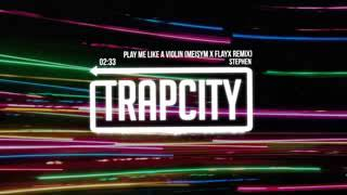 Trap City Stephen Play Me Like A Violin Meisym x Flayx Remix cf6 EEnNXLY
